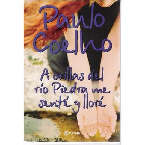 Un Libro: A Orillas Del Río Piedra Me Senté Y Lloré; Paulo Coelho